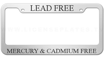 """""""Lead Free license plate frames"""""""